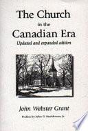 The Church In The Canadian Era