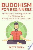 Buddhism For Beginners   Seven Steps To Enlightenment For All Beginners   Easy Steps To Achieve Them