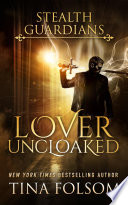 Lover Uncloaked  Stealth Guardians  1