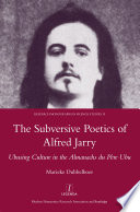 The Subversive Poetics of Alfred Jarry