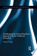 Challenging the School Readiness Agenda in Early Childhood Education