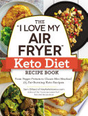 The I Love My Air Fryer Keto Diet Recipe Book