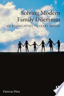 Solving Modern Family Dilemmas