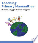 Teaching Primary Humanities Interdisciplinary Level Russell Grigg And