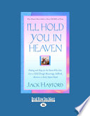 I ll Hold You in Heaven  Healing and Hope for the Parent Who Has Lost a Child Through Miscarriage  Stillbirth  Abortion Or Early Infant Death