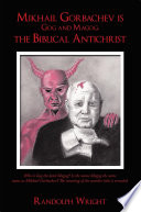 Mikhail Gorbachev is Gog and Magog  the Biblical Antichrist