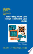 Transforming Health Care Through Information  Case Studies