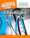 The Complete Idiot's Guide to Chemistry Chemistry Discussing Such Topics As Atomic Structure The