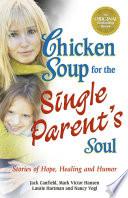 Chicken Soup For The Single Parent S Soul