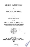 Choice Gatherings For Christian Children With An Intr By C Clayton