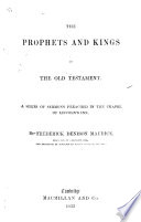 The Prophets and Kings of the Old Testament  A Series of Sermons