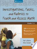 Investigations  Tasks  and Rubrics to Teach and Assess Math  Grades 1 6