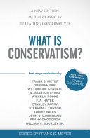 What Is Conservatism? : as it was half a century ago. just...