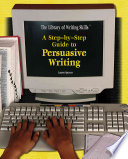 A Step by step Guide to Persuasive Writing