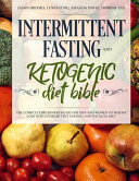 Intermittent Fasting And Ketogenic Diet Bible