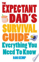 The Expectant Dad s Survival Guide