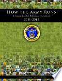 How the Army Runs  A Senior Leader Reference Handbook  2011 2012