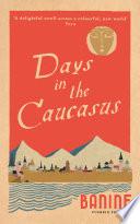 Days in the Caucasus Book PDF