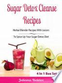 Sugar Detox Cleanse Recipes  Herbal Blender Recipes