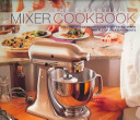 The Essential Mixer Cookbook