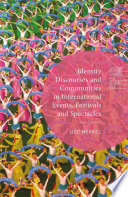 Identity Discourses and Communities in International Events  Festivals and Spectacles
