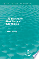 The Making Of Neoclassical Economics Routledge Revivals  book