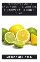 The Thriving Guide To Save Your Life With The Phenomenal Lime