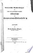 Literarische nachweisungen   ber fr  here und noch bestehende europ  ische   ffentliche und Corporations Bibliotheken