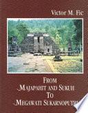 From Majapahit and Sukuh to Megawati Sukarnoputri