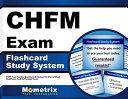 Chfm Exam Flashcard Study System