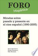 Miradas Sobre Pasado Y Presente en El Cine Espanol (1990-2005)