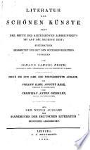 Handbuch der deutschen Literatur seit der Mitte des achtzehnten Jahrhunderts bis auf die neueste Zeit systematisch bearbeitet und mit de nothigen Registern versehen von Johann Samuel Ersch      Erster band   vierter band