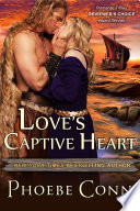 Love's Captive Heart : adventure love's captive heart by phoebe conn...