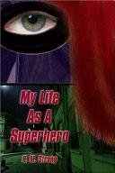 My Life as a Superhero