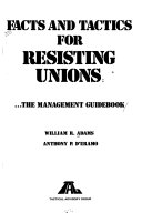 Facts and tactics for resisting unions