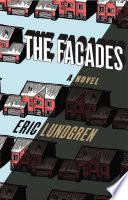 The Facades  A Novel