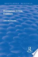 Regulation, Crime and Freedom