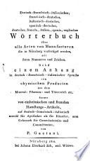 Deutsches  franz  sisches  italienisches  spanisches  englisches W  rterbuch   ber alle Arten von Manufacturen  die in N  rnberg verfertiget werden
