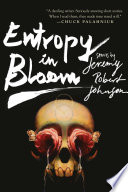 Entropy in Bloom Been Bubbling Under The Surface Of