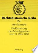Die Entstehung des Scheckgesetzes vom 11. März 1908