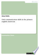 Oral communication skills in the primary english classroom