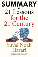 Book Summary Of 21 Lessons for the 21st Century By Yuval Noah Harari