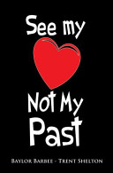 See My Heart Not My Past