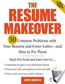 The Resume Makeover: 50 Common Problems With Resumes and Cover Letters - and How to Fix Them Free download PDF and Read online