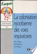 La colonisation microbienne des voies respiratoires