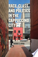 Race  Class  and Politics in the Cappuccino City
