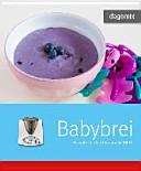 dagomix Babybrei Rezepte für den Thermomix TM31
