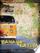 Le avventure della BANANA per le strade dell America LATINA