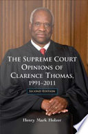 The Supreme Court Opinions of Clarence Thomas  1991 2011  2d ed
