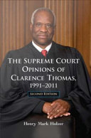 The Supreme Court Opinions of Clarence Thomas, 1991-2011, 2d ed.
